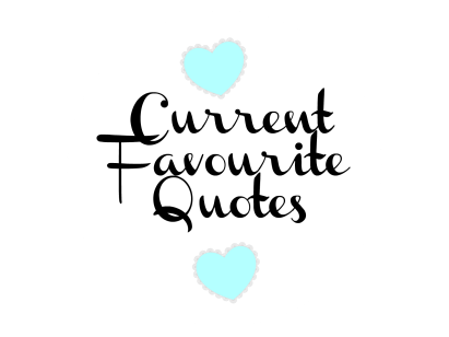 current-favourite-quotes