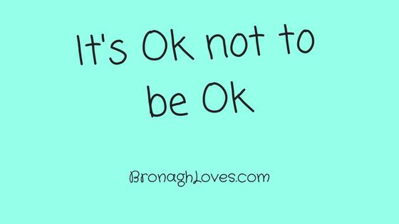 It's Ok not to be Ok